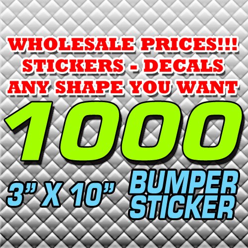 1000 BUMPER STICKER 3X10