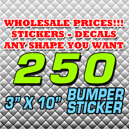 250 BUMPER STICKER 3X10