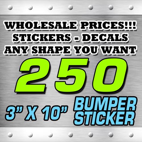 250 BUMPER STICKER 3X10