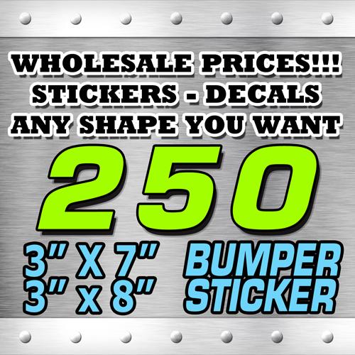 250 BUMPER STICKER 3X7 3x8