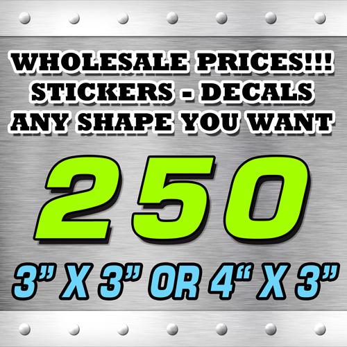 250 STICKERS 3X3 OR 4X3